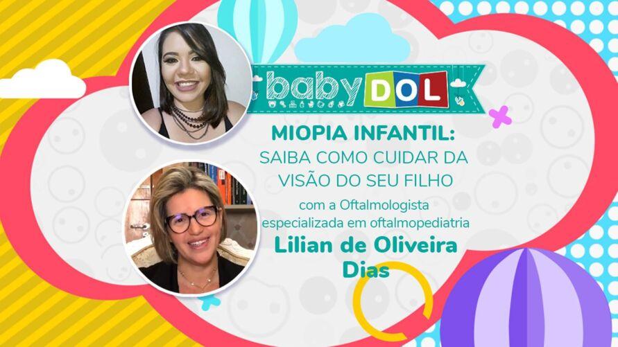 No BABY DOL dessa semana, a Oftalmologista especializada em oftalmopediatria, Lilian de Oliveira Dias, explica quais sinais os pais devem ficar atentos e como proteger a saúde ocular da criançada.