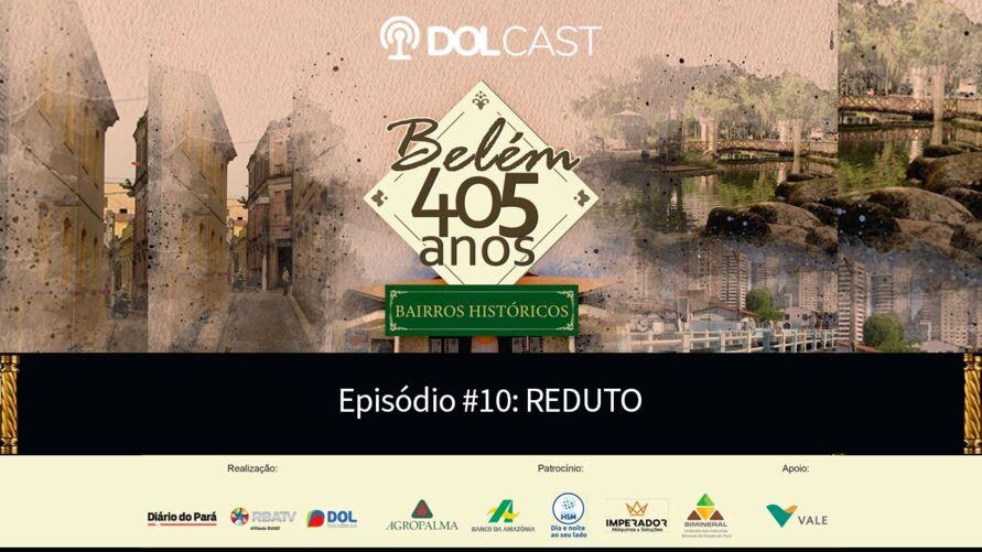 """Imagem ilustrativa da notícia: """"Belém 405 anos"""": Hoje último episódio da série especial mais sobre a história do bairro do Reduto"""