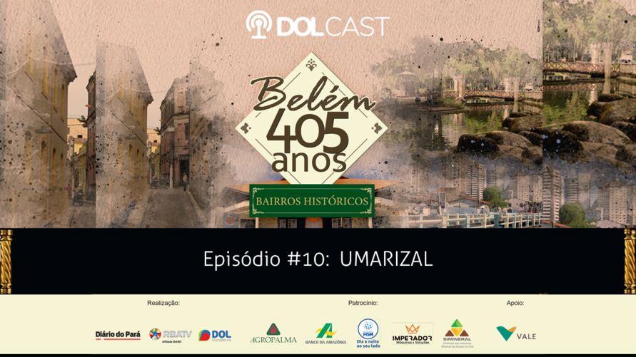 """Imagem ilustrativa do podcast: Bairro do Umarizal: Conheça mais sobre a história do bairro e suas curiosidades na série especial """"Belém 405 anos - Bairros Históricos""""."""
