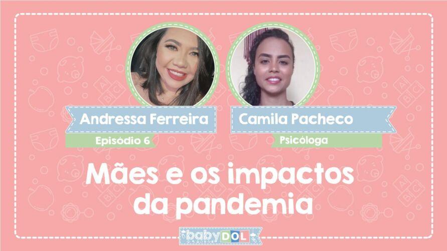 No BABY DOL dessa semana, a psicóloga Camila Pacheco, que explica como lidar com os impactos da pandemia e dá dicas de autocuidado e como cuidar da saúde mental.
