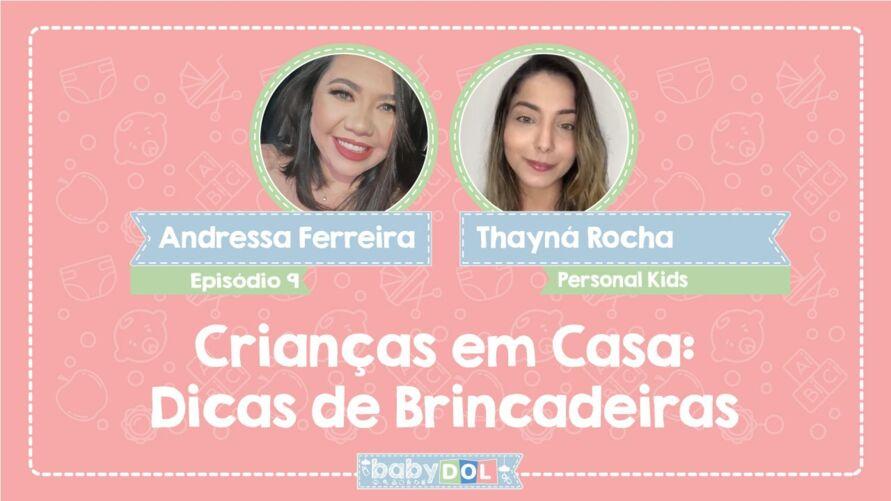 No BABY DOL dessa semana, a professora de educação física e personal kids, Thayná Rocha, que traz um montão de brincadeiras divertidas para fazer com os filhos em casa.