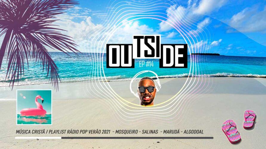 Imagem ilustrativa do podcast: Outside EP#14 - Playlist Rádio Pop Verão 2021