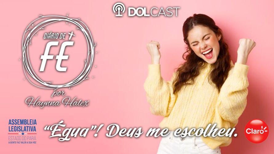 """Imagem ilustrativa do podcast: Diário de Fé: """"Égua""""! Deus me escolheu."""