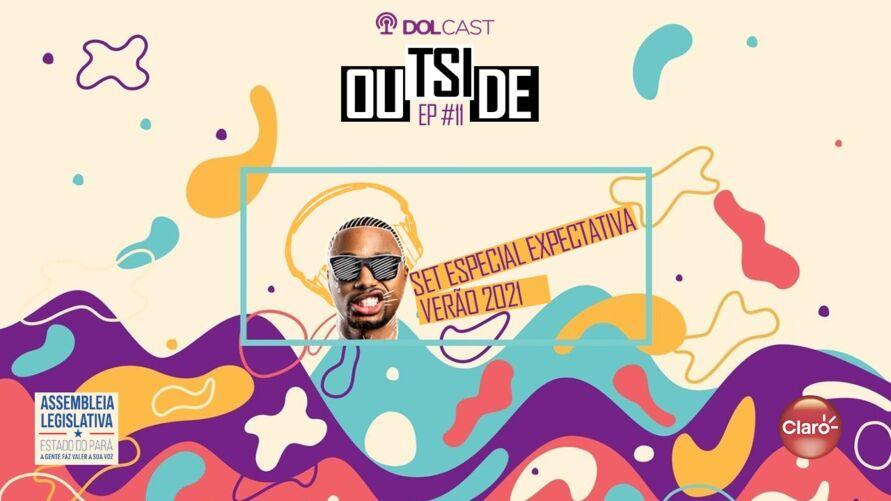 """Imagem ilustrativa do podcast: """"Outside"""": Especial expectativa Verão 2021"""