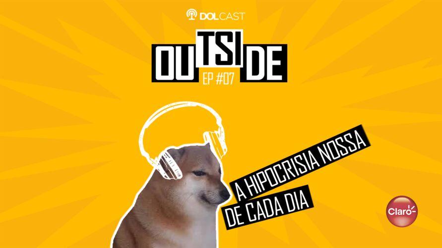 Imagem ilustrativa do podcast: Outside EP #07 - A hipocrisia nossa de cada dia