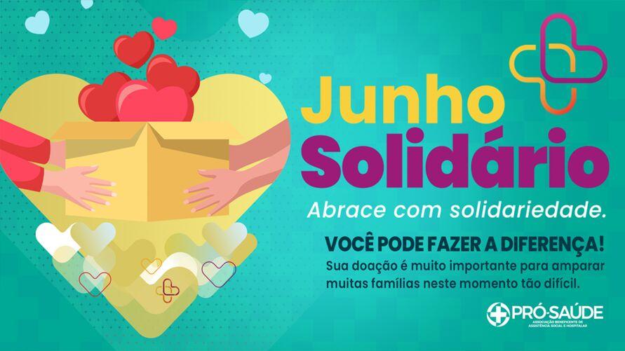 """Campanha """"Junho Solidário"""" é realizada anualmente pela Pró-Saúde"""