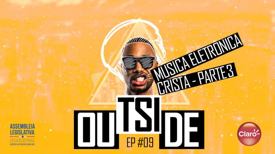 """Imagem ilustrativa do podcast: """"Outside"""": Especial música Eletrônica Cristã (Parte 3)"""