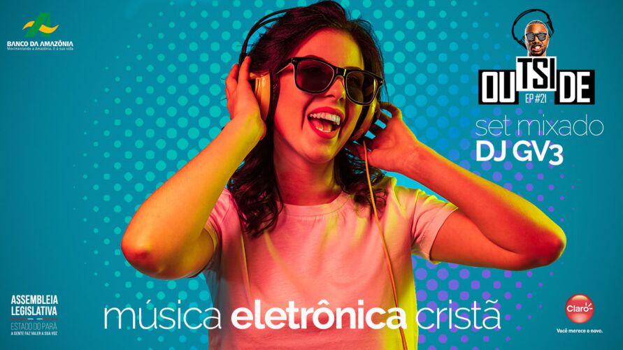 Imagem ilustrativa da notícia: Outside EP #21 - Set mix música eletrônica cristã do DJ GV3