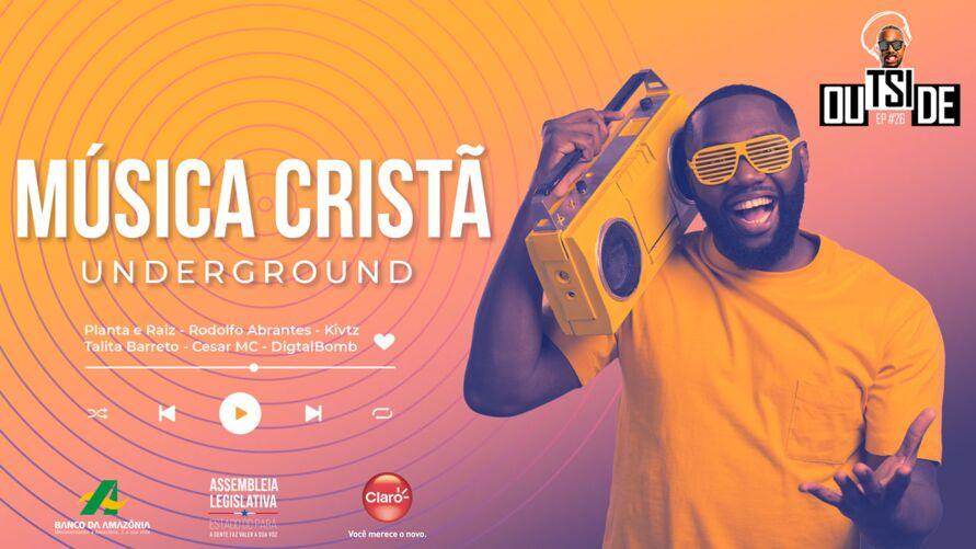 Imagem ilustrativa do podcast: Outside EP# 26 - Música Cristã Underground