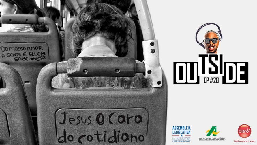 """Imagem ilustrativa do podcast: Outside EP# 28 - Jesus o cara do """"rolê"""" cotidiano"""