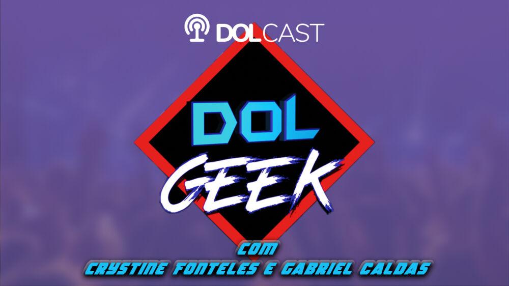 Imagem ilustrativa do podcast: Salve, Nerds! O 'Dol Geek' agora também é podcast. Ouça aqui!