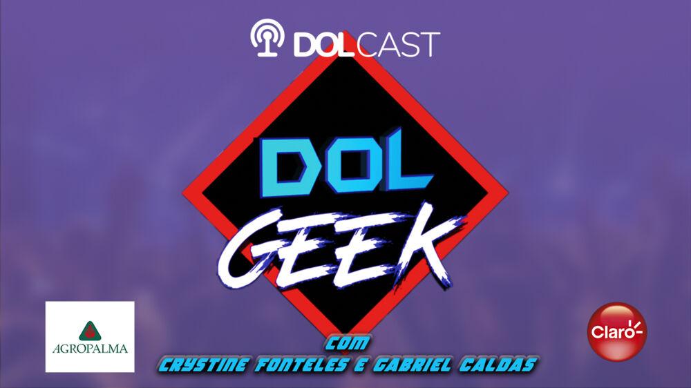 Imagem ilustrativa do podcast: Dol Geekcast já está no ar