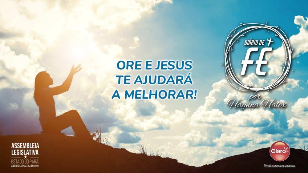 """Imagem ilustrativa do podcast: """"Diário de Fé"""": Ore e Jesus te ajudará a melhorar!"""